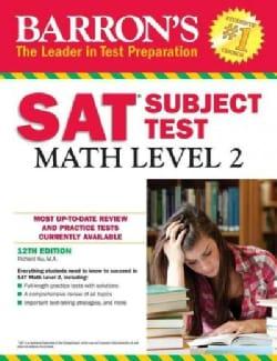 Barron's Sat Subject Test Math, Level 2: Math, Level 2 (Paperback)
