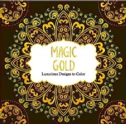 Magic Gold: Luxurious Designs to Color (Paperback)