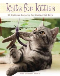 Knits for Kitties: 25 Knitting Patterns for Making Cat Toys (Paperback)