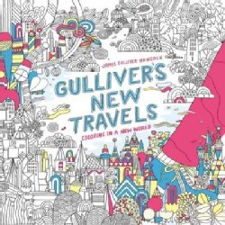 Gulliver's New Travels Adult Coloring Book: Coloring in a New World (Paperback)