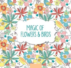 Magic of Flowers & Birds (Paperback)