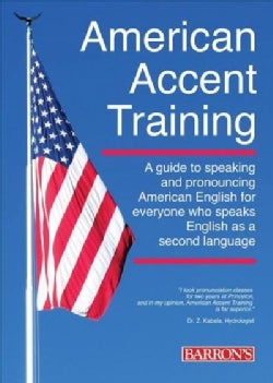 American Accent Training: A Guide to Speaking and Pronouncing Colloquial American English (Paperback)
