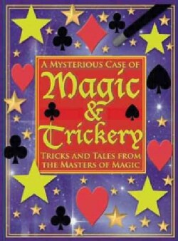 A Mysterious Case of Magic & Trickery: Tricks and Tales from the Masters of Magic (Hardcover)