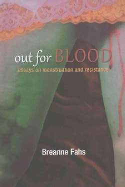 Out for Blood: Essays on Menstruation and Resistance (Paperback)