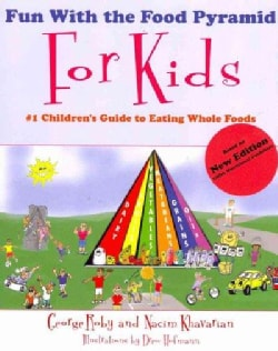 Fun With the Food Pyramid for Kids: #1 Children's Guide to Eating Whole Foods (Paperback)