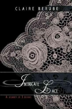 Intricate Lace: A Journey of 3 Hearts (Paperback)