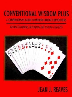 Conventional Wisdom Plus: a Comprehensive Guide to Modern Bridge Conventions: Advanced Bidding, Defending and Pla... (Paperback)