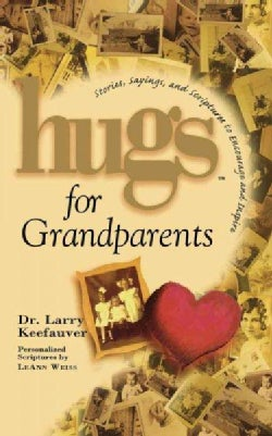 Hugs for Grandparents: Stories, Sayings, and Scriptures to Encourage and (Paperback)