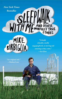 Sleepwalk With Me: And Other Painfully True Stories (Paperback)