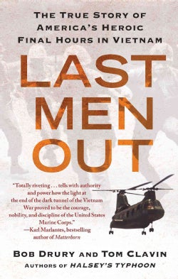 Last Men Out: The True Story of America's Heroic Final Hours in Vietnam (Paperback)