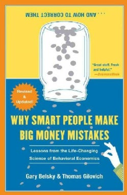 Why Smart People Make Big Money Mistakes...And How to Correct Them: Lessons from the Life-Changing Science of Beh... (Paperback)