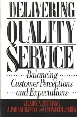 Delivering Quality Service: Balancing Customer Perceptions and Expectations (Paperback)