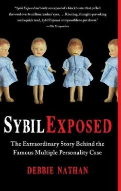 Sybil Exposed: The Extraordinary Story Behind the Famous Multiple Personality Case (Paperback)