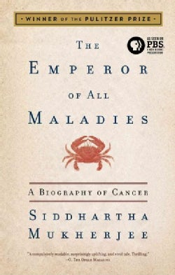 The Emperor of All Maladies: A Biography of Cancer (Paperback)
