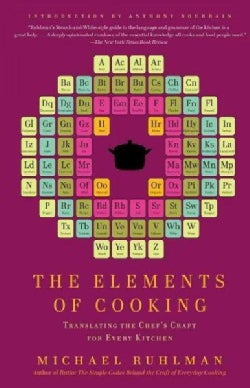 The Elements of Cooking: Translating the Chef's Craft for Every Kitchen (Paperback)