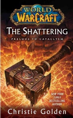 The Shattering: Prelude to Cataclysm (Paperback)