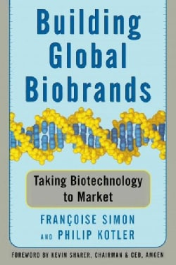 Building Global Biobrands: Taking Biotechnology to Market (Paperback)