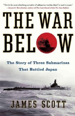 The War Below: The Story of Three Submarines That Battled Japan (Paperback)