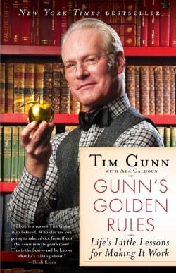 Gunn's Golden Rules: Life's Little Lessons for Making It Work (Paperback)