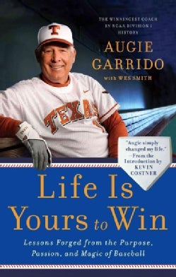 Life Is Yours to Win: Lessons Forged from the Purpose, Passion, and Magic of Baseball (Paperback)