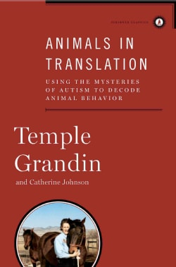 Animals in Translation: Using the Mysteries of Autism to Decode Animal Behavior (Hardcover)