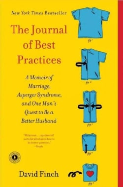 The Journal of Best Practices: A Memoir of Marriage, Asperger Syndrome, and One Man's Quest to Be a Better Husband (Paperback)