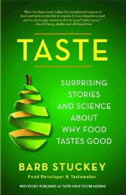 Taste: Surprising Stories and Science About Why Food Tastes Good (Paperback)