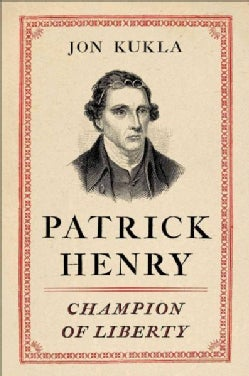 Patrick Henry: Champion of Liberty (Hardcover)