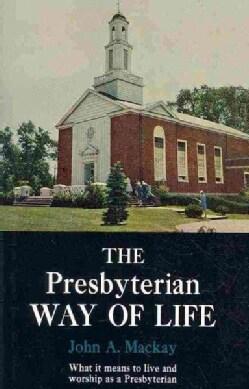 The Presbyterian Way of Life (Paperback)