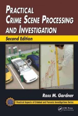 Practical Crime Scene Processing and Investigation (Hardcover)