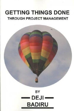 Getting Things Done Through Project Management (Paperback)