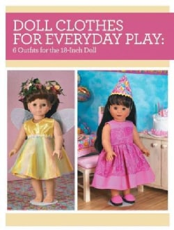 Doll Clothes for Everyday Play: 6 Outfits for the 18-inch Doll (Paperback)