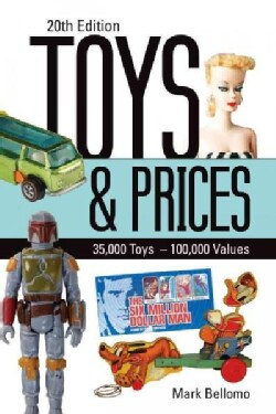 Toys & Prices: 35,000 Toys - 100,000 Values (Paperback)