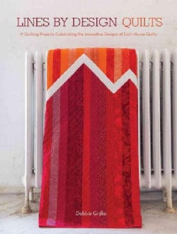 Lines by Design Quilts: 17 Projects Featuring the Innovative Designs of Esch House Quilts (Paperback)