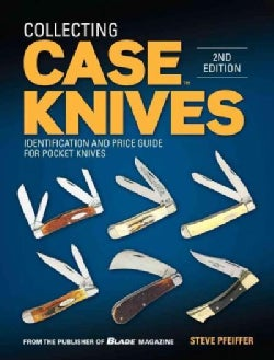 Collecting Case Knives: Identification and Price Guide for Pocket Knives (Paperback)