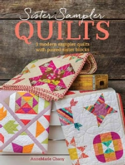Sister Sampler Quilts: 3 Modern Sampler Quilts With Paired Sister Blocks (Paperback)