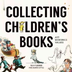Collecting Children's Books: Art, Memories, Values (Hardcover)