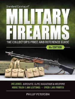 Standard Catalog of Military Firearms: The Collector's Price and Reference Guide (Paperback)