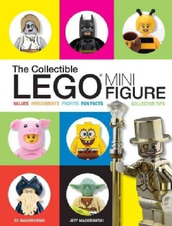 The Collectible Lego Minifigure: Values, Investments, Profits, Fun Facts, Collector Tips (Hardcover)