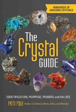 The Crystal Guide: Identification, Purpose, Powers and Values (Paperback)