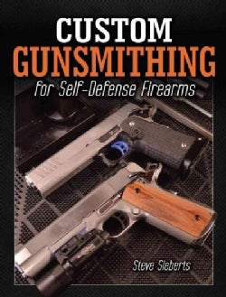 Custom Gunsmithing for Self-Defense Firearms (Paperback)