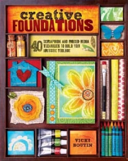 Creative Foundations: 40 Scrapbooking and Mixed-Media Techniques to Build Your Artistic Toolbox (Paperback)