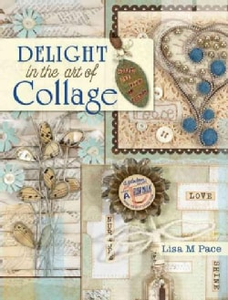 Delight in the Art of Collage (Paperback)