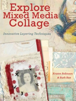 Explore Mixed Media Collage: Innovative Layering Techniques (Paperback)