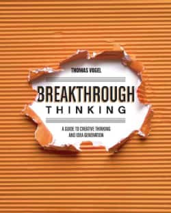 Breakthrough Thinking: A Guide to Creative Thinking and Idea Generation (Paperback)