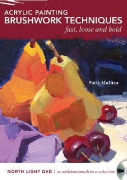 Acrylic Painting Brushwork Techniques - Fast, Loose and Bold (DVD video)