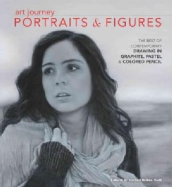 Art Journey Portraits & Figures: The Best of Contemporary Drawing in Graphite, Pastel and Colored Pencil (Hardcover)