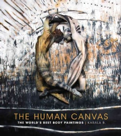 The Human Canvas: The World's Best Body Paintings (Hardcover)