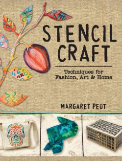 Stencil Craft: Techniques for Fashion, Art & Home (Paperback)