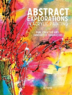Abstract Explorations in Acrylic Painting (Paperback)